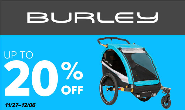 Save on Burley during ERIK'S 5 Days of Deals!